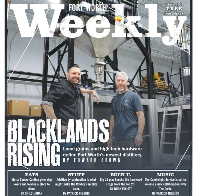 Blackland Distillery Arrives by Fort Worth Weekly